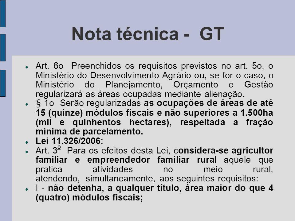 Nota técnica - GT Art. 6o Preenchidos os requisitos previstos no art. 5o, o Ministério do Desenvolvimento Agrário ou, se for o caso, o Ministério do P