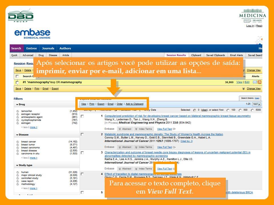 Após selecionar os artigos você pode utilizar as opções de saída: imprimir, enviar por e-mail, adicionar em uma lista... Para acessar o texto completo