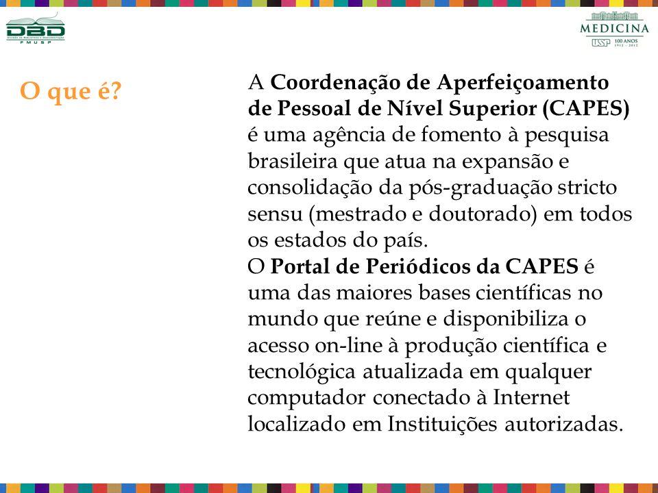 O que é? A Coordenação de Aperfeiçoamento de Pessoal de Nível Superior (CAPES) é uma agência de fomento à pesquisa brasileira que atua na expansão e c