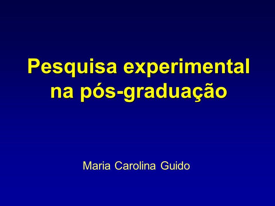 Pesquisa experimental na pós-graduação Maria Carolina Guido