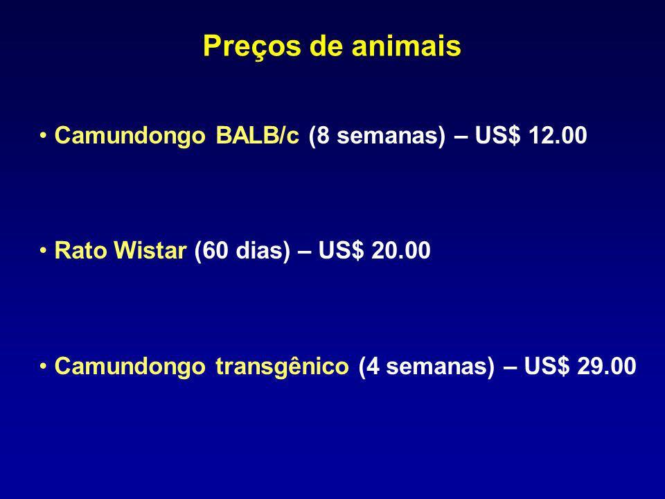 Preços de animais Camundongo BALB/c (8 semanas) – US$ 12.00 Rato Wistar (60 dias) – US$ 20.00 Camundongo transgênico (4 semanas) – US$ 29.00