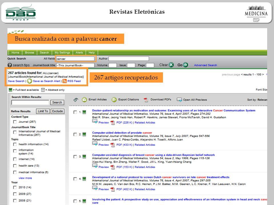 Revistas Eletrônicas 267 artigos recuperados Busca realizada com a palavra : cancer