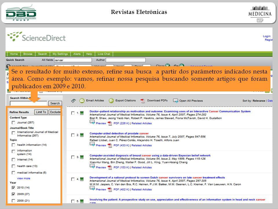 Revistas Eletrônicas Se o resultado for muito extenso, refine sua busca a partir dos parâmetros indicados nesta área.