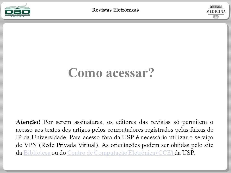Revistas Eletrônicas Como acessar.Atenção.