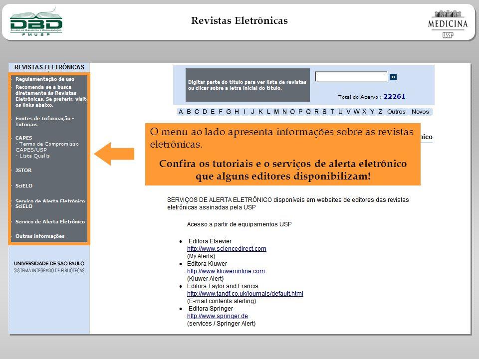 Revistas Eletrônicas O menu ao lado apresenta informações sobre as revistas eletrônicas.