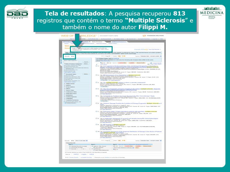 Tela de resultados: A pesquisa recuperou 813 registros que contém o termo Multiple Sclerosis e também o nome do autor Filippi M.