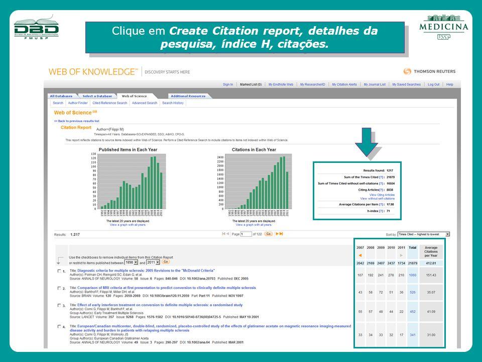 Clique em Create Citation report, detalhes da pesquisa, índice H, citações.