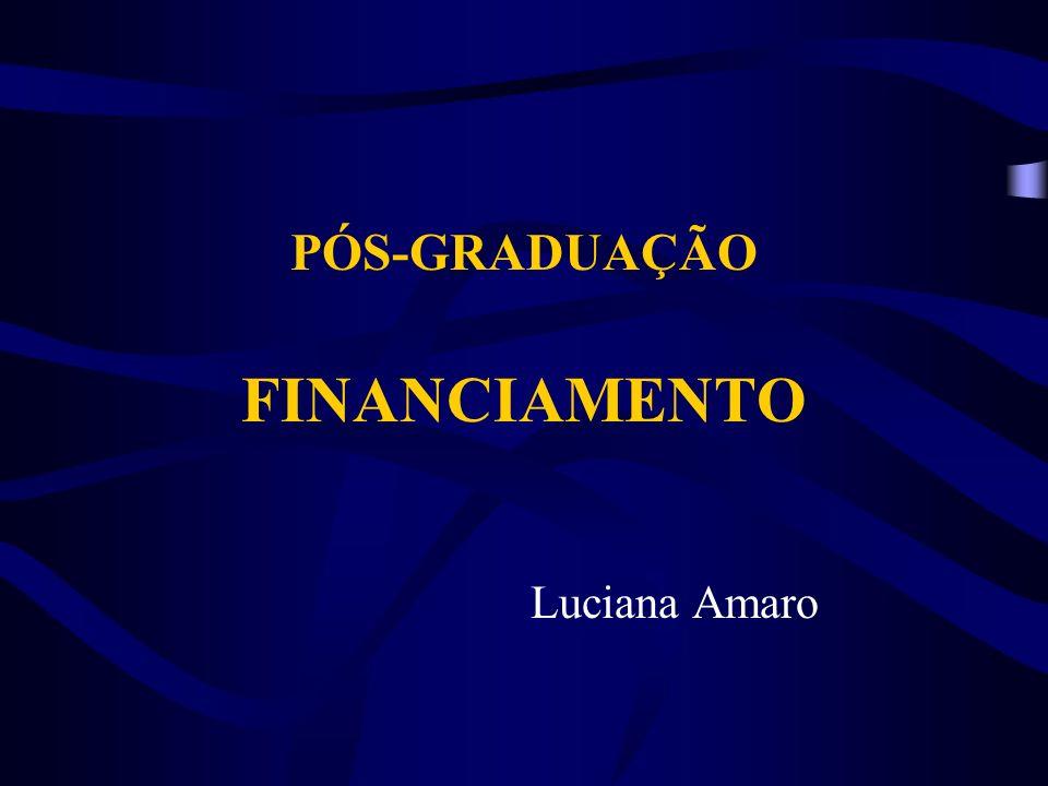 PÓS-GRADUAÇÃO FINANCIAMENTO Luciana Amaro