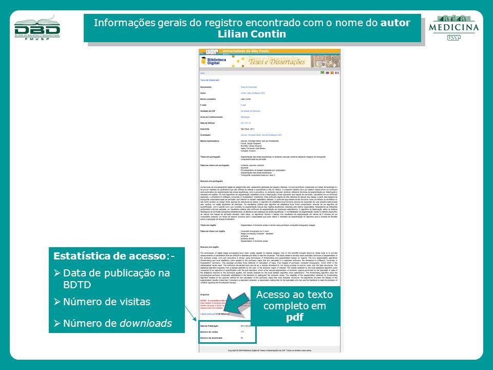 Informações gerais do registro encontrado com o nome do autor Lilian Contin Estatística de acesso:- Data de publicação na BDTD Número de visitas Númer