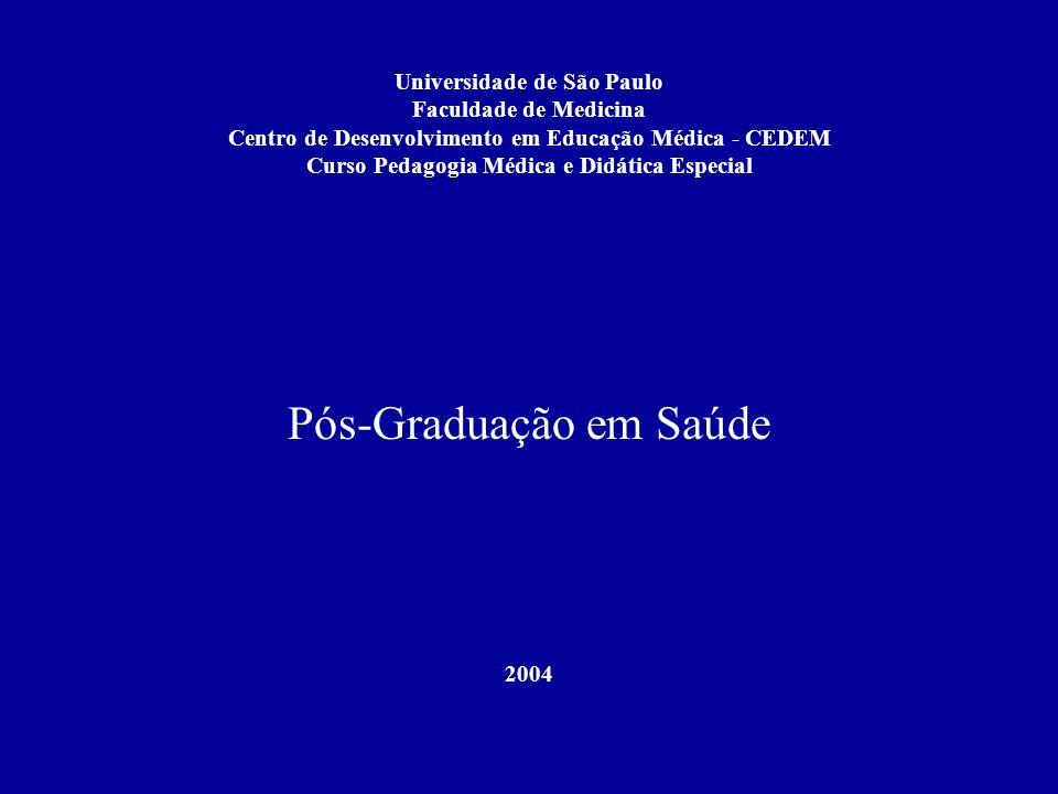Universidade de São Paulo Faculdade de Medicina Centro de Desenvolvimento em Educação Médica - CEDEM Curso Pedagogia Médica e Didática Especial Pós-Gr