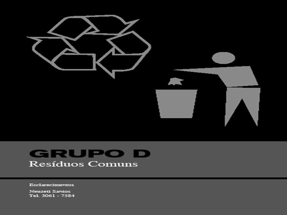 Aspectos Gerais Não apresentam risco biológico, químico ou radiológico à saúde ou ao meio ambiente, podendo ser equiparados aos resíduos domiciliares.