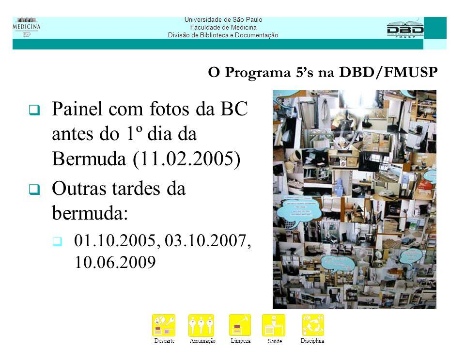DescarteArrumaçãoLimpeza Saúde Disciplina Universidade de São Paulo Faculdade de Medicina Divisão de Biblioteca e Documentação O Programa 5s na DBD/FMUSP Caixas de reciclagem padronizadas foram confeccionadas no Setor de Encadernação (uma para cada Serviço).