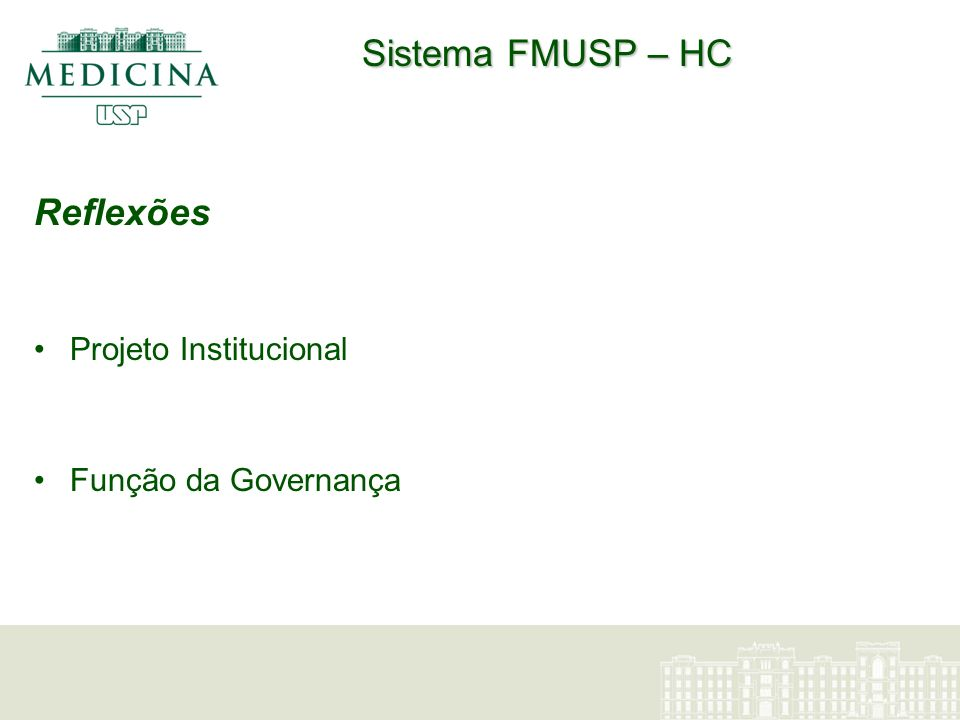Sistema FMUSP – HC Reflexões Projeto Institucional Função da Governança
