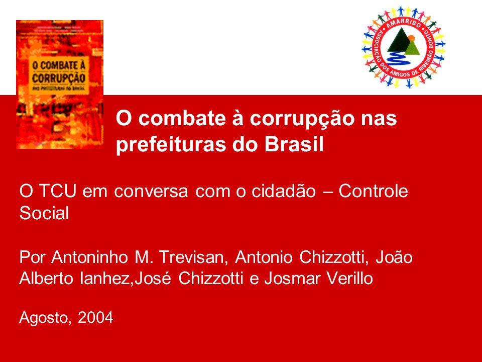 Por que a cartilha foi escrita Resultado da experiência bem sucedida da comunidade paulista de Ribeirão Bonito, por meio da ONG Amarribo; Para indicar caminhos que se podem trilhar no combate à corrupção; Para prover a informação necessária ao controle da conduta dos administradores públicos.
