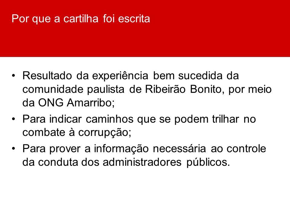 Por que a cartilha foi escrita Resultado da experiência bem sucedida da comunidade paulista de Ribeirão Bonito, por meio da ONG Amarribo; Para indicar