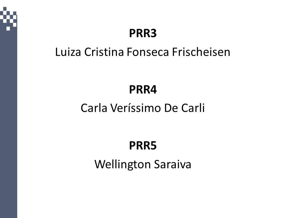 PRR3 Luiza Cristina Fonseca Frischeisen PRR4 Carla Veríssimo De Carli PRR5 Wellington Saraiva