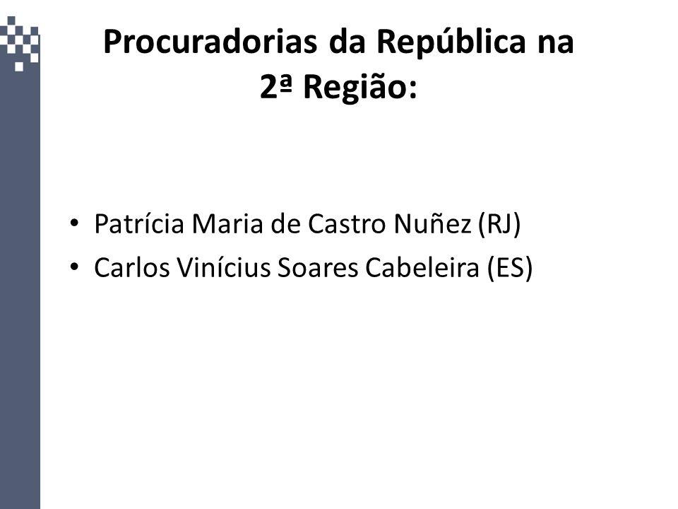 Procuradorias da República na 3ª Região: Rodrigo De Grandis (SP) Marcelo Ribeiro de Oliveira (MS)