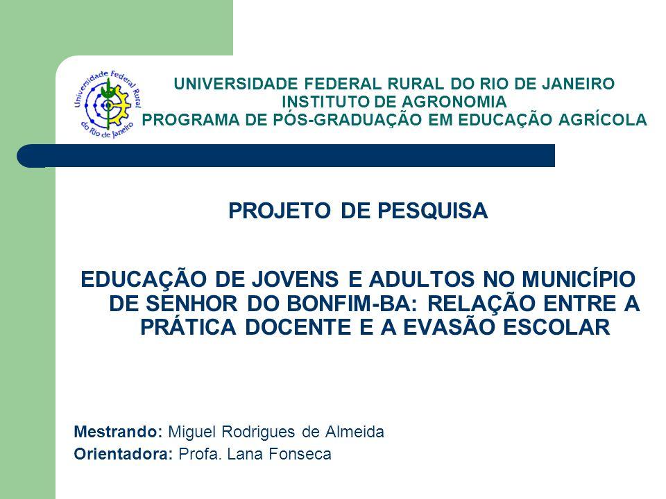 UNIVERSIDADE FEDERAL RURAL DO RIO DE JANEIRO INSTITUTO DE AGRONOMIA PROGRAMA DE PÓS-GRADUAÇÃO EM EDUCAÇÃO AGRÍCOLA PROJETO DE PESQUISA EDUCAÇÃO DE JOV