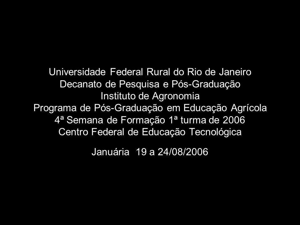 Universidade Federal Rural do Rio de Janeiro Decanato de Pesquisa e Pós-Graduação Instituto de Agronomia Programa de Pós-Graduação em Educação Agrícol