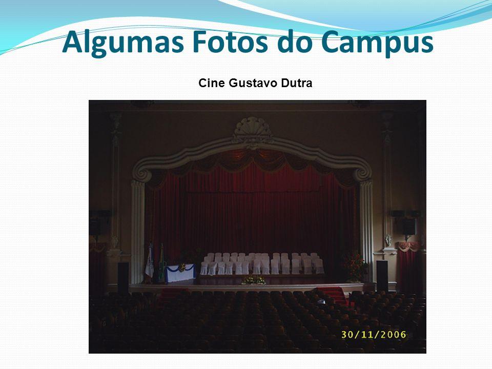 Algumas Fotos do Campus Cine Gustavo Dutra