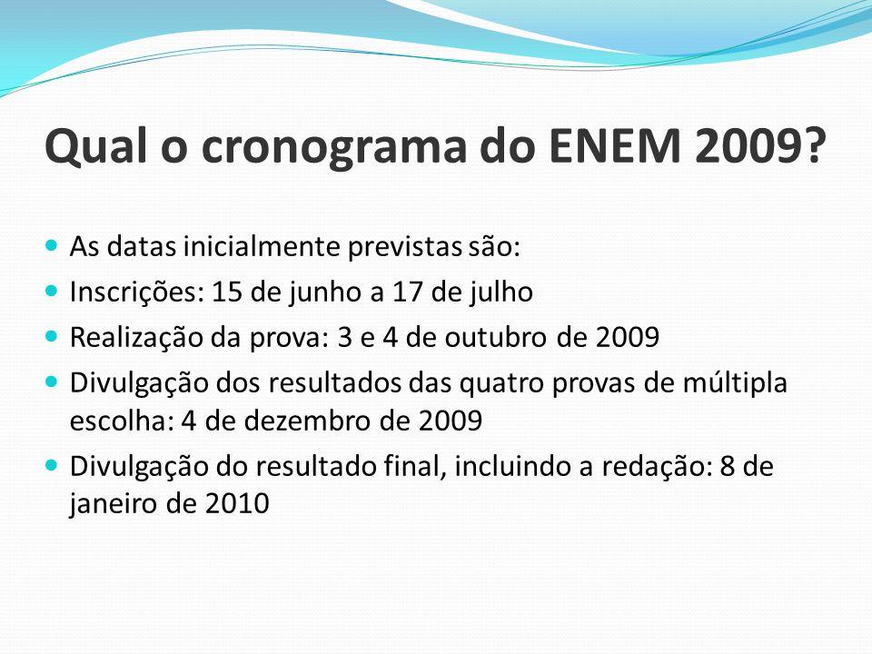 Qual o cronograma do ENEM 2009.
