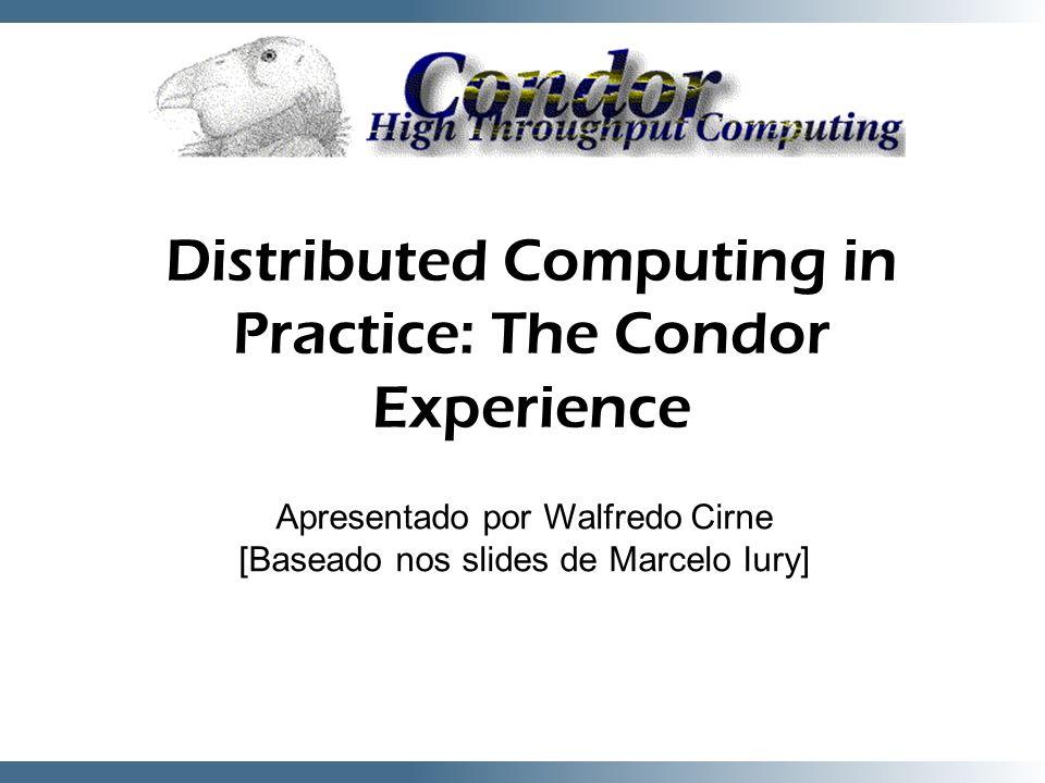 2 Projeto Condor Situado na Universidade de Wisconsin- Madison Objetiva desenvolver, implementar, implantar, e evoluir mecanismos e políticas para Computação de Alta Vazão (HTC) numa infra-estrutura distribuída e heterogênea.