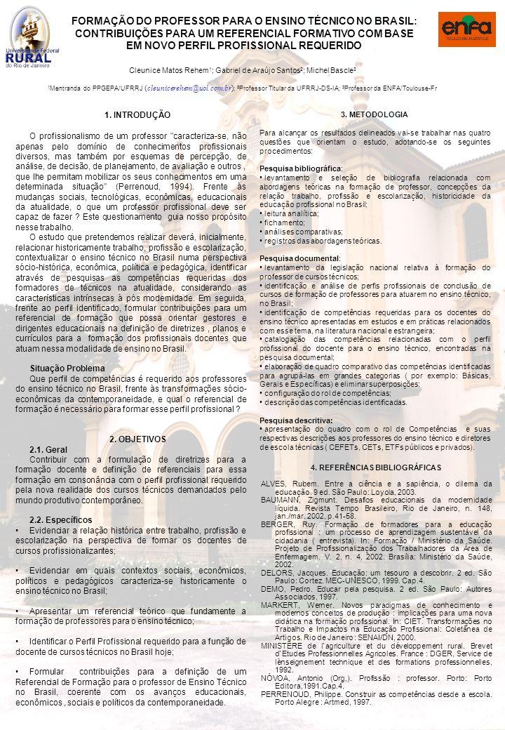 Cleunice Matos Rehem 1 ; Gabriel de Araújo Santos 2 ; Michel Bascle 3 1 Mentranda do PPGEPA/UFRRJ ( cleunicerehem@uol.com.br) ; 2 Professor Titular da