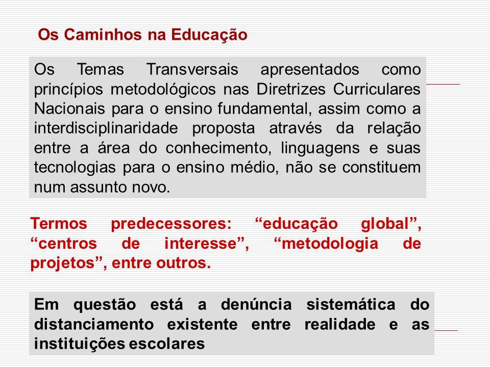 Em questão está a denúncia sistemática do distanciamento existente entre realidade e as instituições escolares Os Temas Transversais apresentados como