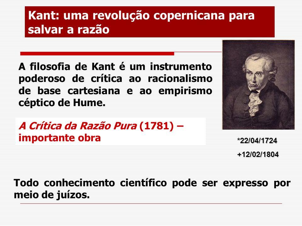Kant: uma revolução copernicana para salvar a razão A filosofia de Kant é um instrumento poderoso de crítica ao racionalismo de base cartesiana e ao e