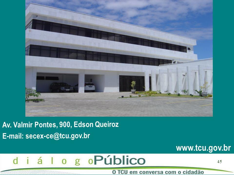 45 Av. Valmir Pontes, 900, Edson Queiroz E-mail: secex-ce@tcu.gov.br www.tcu.gov.br COLOCAR A FOTO DA SECRETARIA