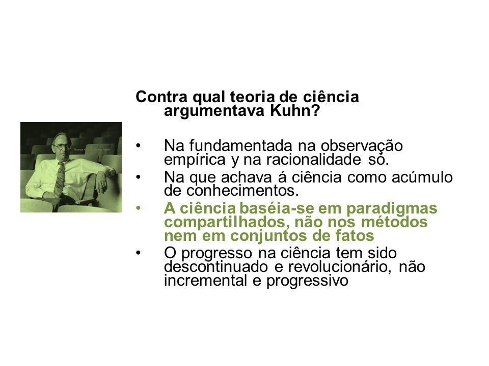 Paradigmas Kuhn, 1962. A Estrutura das Revoluções Científicas Conjunto de regras e regulamentos que estabelecem limites e permitem resolver problemas