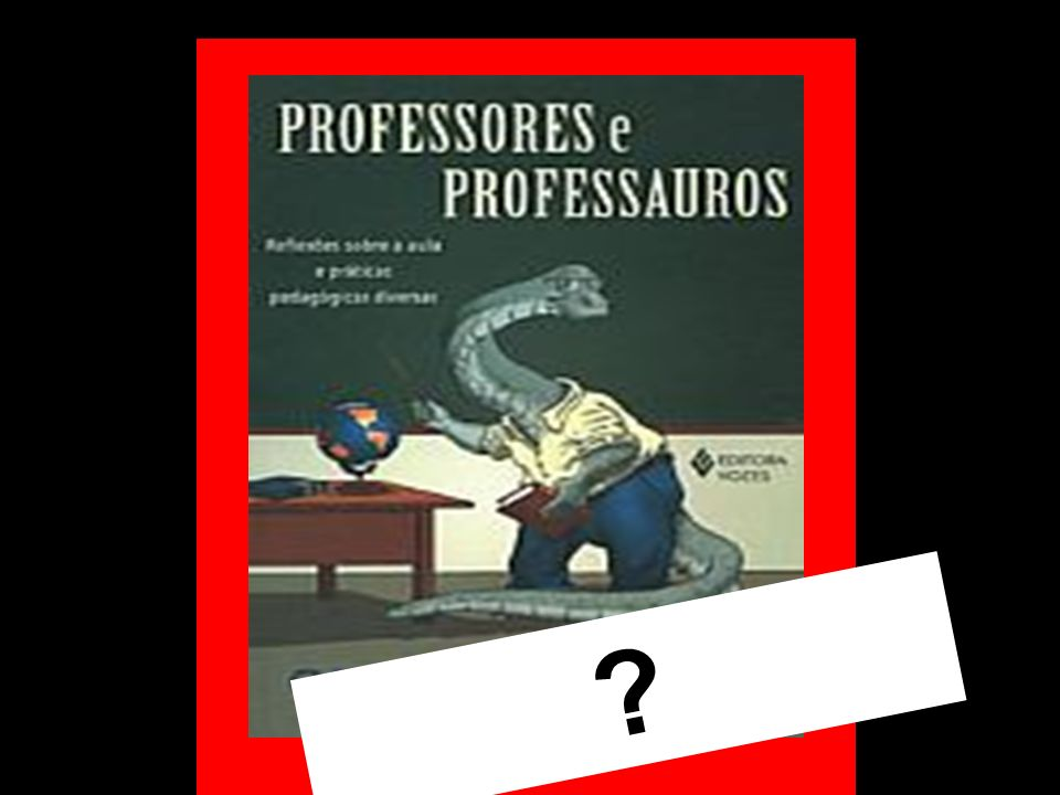 Nova produção, novas formas de produzir o conhecimento, novo perfil de trabalhador, de estudante, de professor......