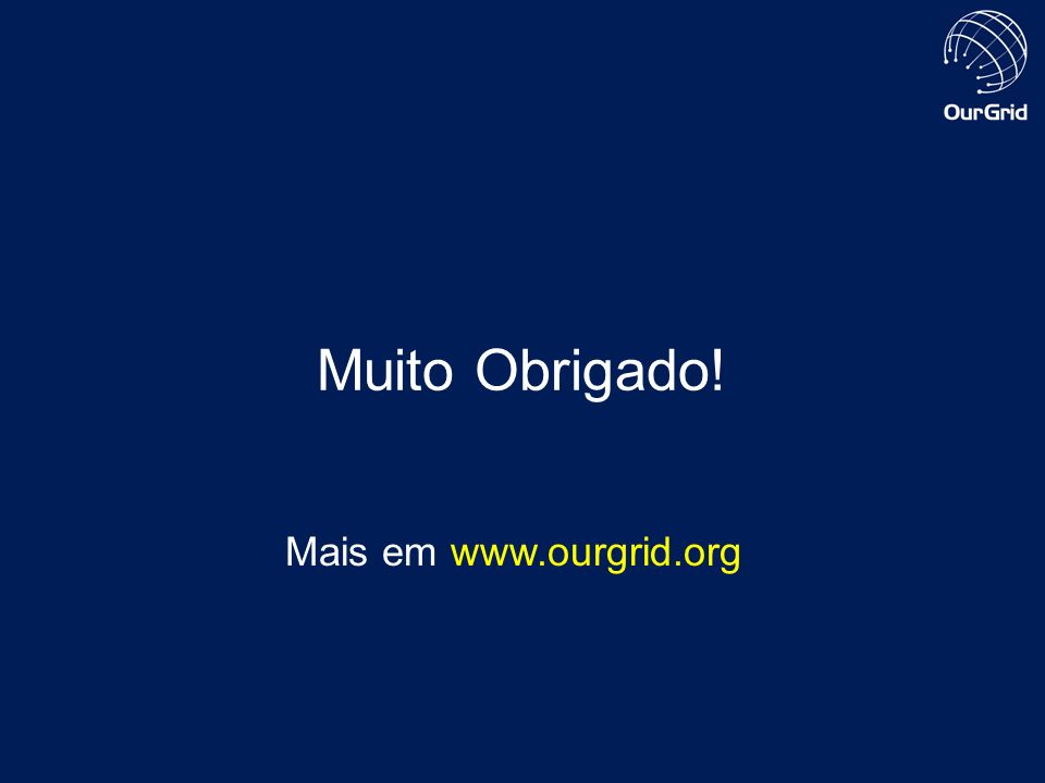 © 2004 Hewlett-Packard Development Company, L.P. The information contained herein is subject to change without notice Muito Obrigado! Mais em www.ourg