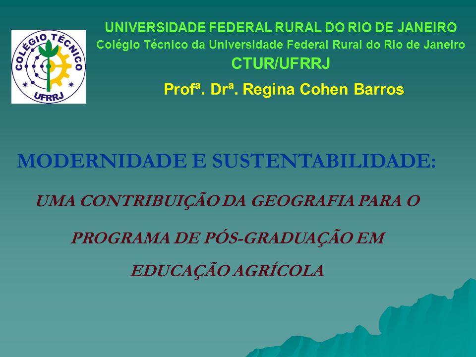 UNIVERSIDADE FEDERAL RURAL DO RIO DE JANEIRO Colégio Técnico da Universidade Federal Rural do Rio de Janeiro CTUR/UFRRJ Profª. Drª. Regina Cohen Barro
