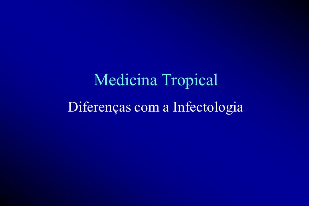 Medicina Tropical Diferenças com a Infectologia
