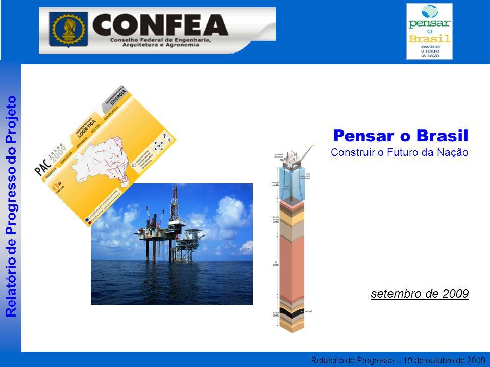 Relatório de Progresso – 19 de outubro de 2009 Pensar o Brasil Construir o Futuro da Nação setembro de 2009 Relatório de Progresso do Projeto