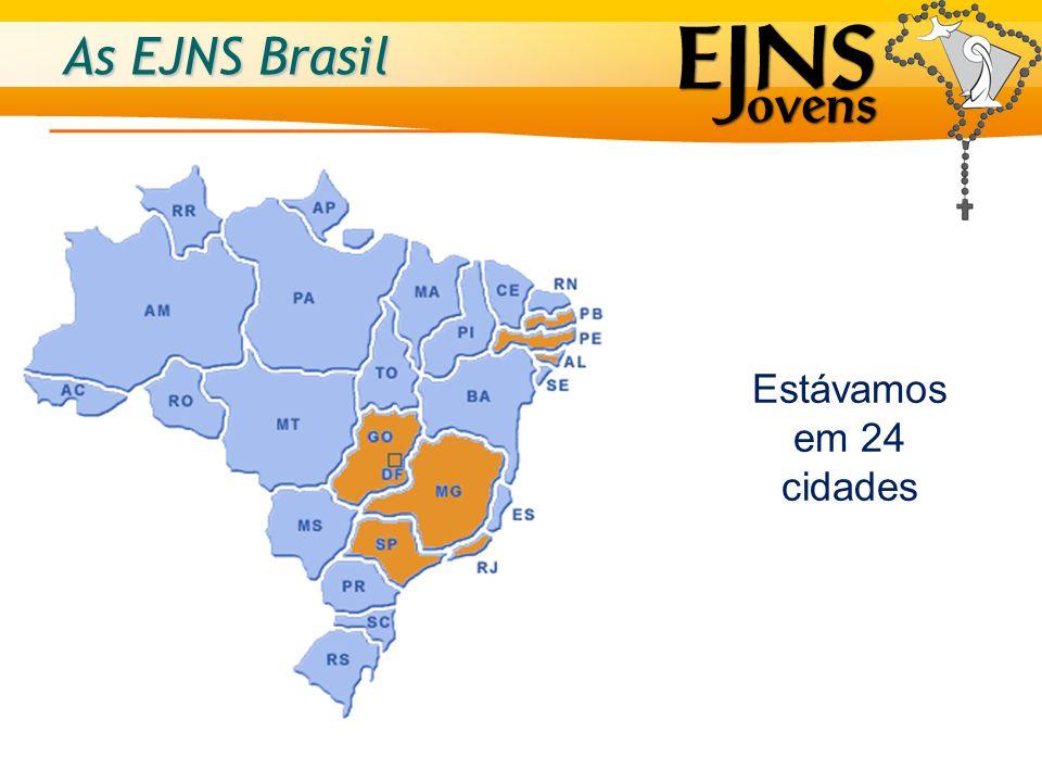 As EJNS Brasil Estávamos em 24 cidades