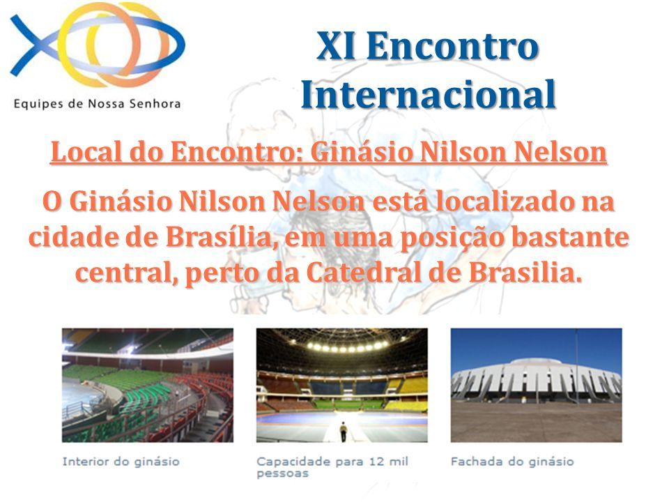 Local do Encontro: Ginásio Nilson Nelson O Ginásio Nilson Nelson está localizado na cidade de Brasília, em uma posição bastante central, perto da Cate