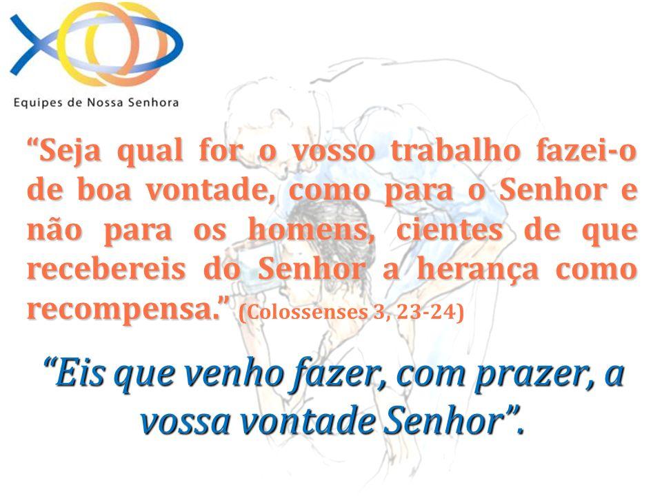Seja qual for o vosso trabalho fazei-o de boa vontade, como para o Senhor e não para os homens, cientes de que recebereis do Senhor a herança como rec
