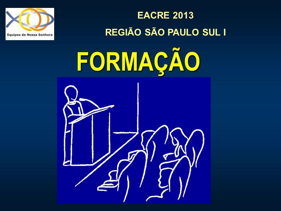 EACRE 2013 REGIÃO SÃO PAULO SUL I FORMAÇÃO