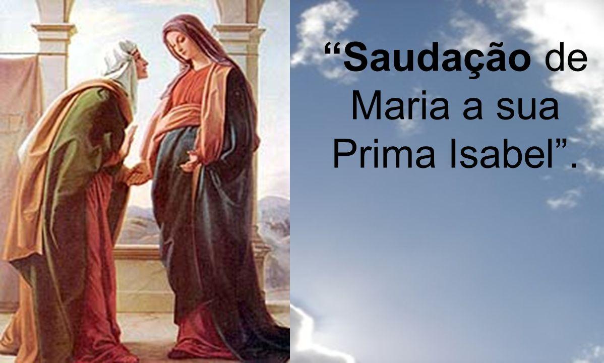 O cântico de Maria nasceu no encontro de duas mulheres grávidas, Maria e Isabel Visita de Maria à Isabel