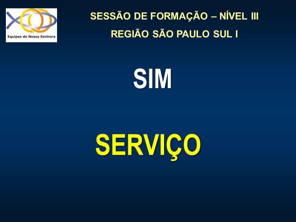SESSÃO DE FORMAÇÃO – NÍVEL III REGIÃO SÃO PAULO SUL I SIM SERVIÇO