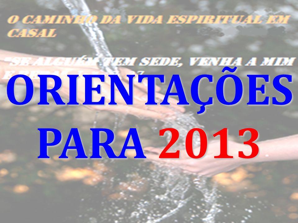 ORIENTAÇÕES PARA 2013