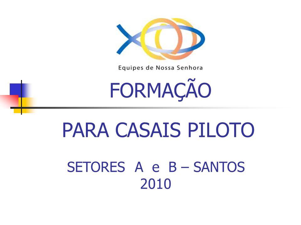 FORMAÇÃO PARA CASAIS PILOTO SETORES A e B – SANTOS 2010