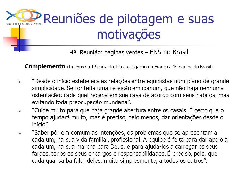 Reuniões de pilotagem e suas motivações 4ª. Reunião: páginas verdes – ENS no Brasil Complemento (trechos da 1ª carta do 1º casal ligação da França à 1