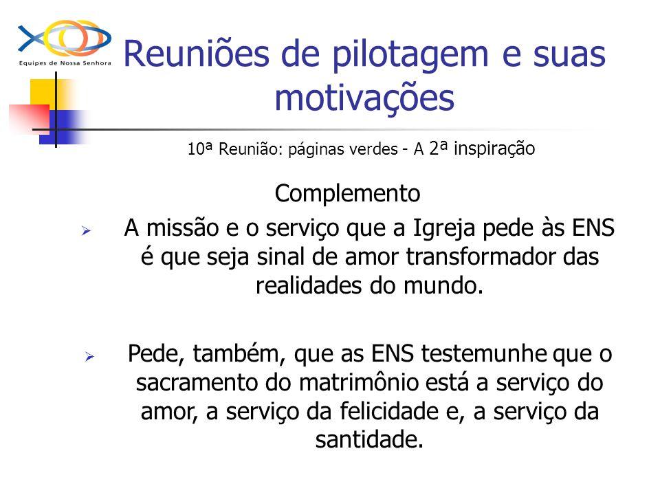 Reuniões de pilotagem e suas motivações 10ª Reunião: páginas verdes - A 2ª inspiração Complemento A missão e o serviço que a Igreja pede às ENS é que