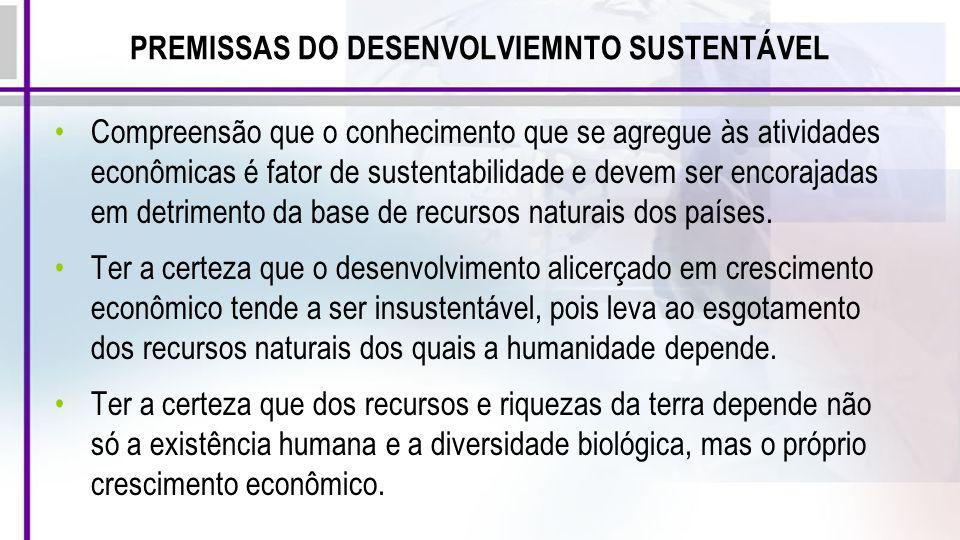 Compreensão que o conhecimento que se agregue às atividades econômicas é fator de sustentabilidade e devem ser encorajadas em detrimento da base de re