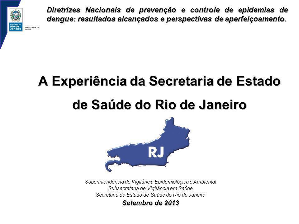 A Experiência da Secretaria de Estado de Saúde do Rio de Janeiro Superintendência de Vigilância Epidemiológica e Ambiental Subsecretaria de Vigilância