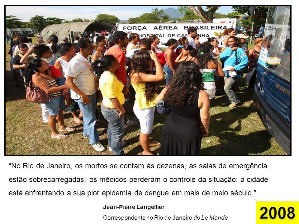 No Rio de Janeiro, os mortos se contam às dezenas, as salas de emergência estão sobrecarregadas, os médicos perderam o controle da situação: a cidade