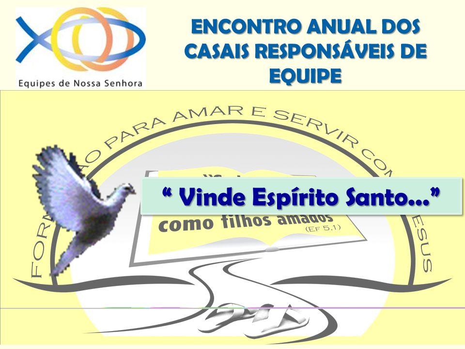 ENCONTRO ANUAL DOS CASAIS RESPONSÁVEIS DE EQUIPE ORIENTAÇÕES E AÇÕES 4.
